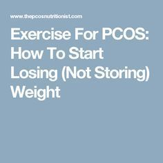 Exercise For PCOS: How To Start Losing (Not Storing) Weight