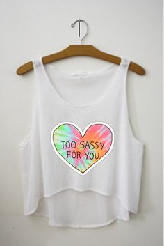 Too Sassy For You Tank Crop Top Shirt by TopsByTai on Etsy, $13.00