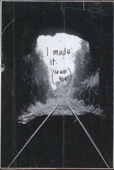 PostSecret - The back of this card says: I made this postcard two years ago and never sent it; it seemed too presumptuous to imply I'd made it out of the darkness. Because if we keep going, there are always more tunnels, more challenges, darker darks. But today I realized I have made it somewhere - I've made it to here. And here's pretty good. xx