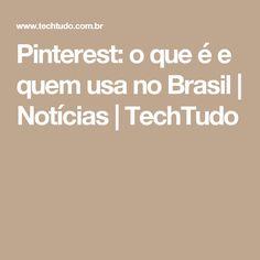 Pinterest: o que é e quem usa no Brasil | Notícias | TechTudo