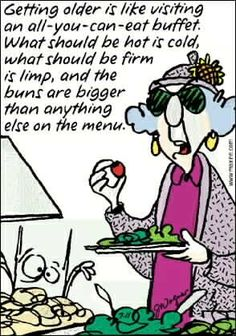 Maxine on getting old