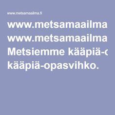 www.metsamaailma.fi Metsiemme kääpiä-opasvihko.