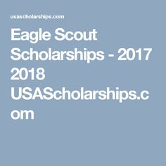Eagle Scout Scholarships - 2017 2018 USAScholarships.com