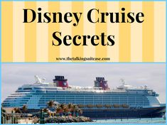 15 Disney Cruise Secrets and references to other pages for tips etc.,