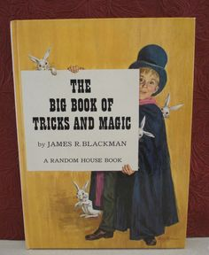 The Big Book of Tricks and Magic by James R. Blackman 1962 Hardcover