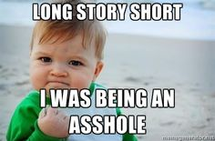 fist pump baby - Long Story Short I was being an asshole