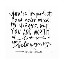 Image result for brene brown quote imperfection