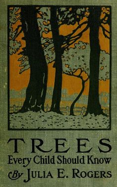 Explore the trees. Julia E. Rogers, Trees that every child should know : easy tree studies for all seasons of the year Vintage Book Covers, Vintage Children's Books, Old Books, Antique Books, Vintage Library, Book Cover Art, Book Cover Design, Book Design, Book Art