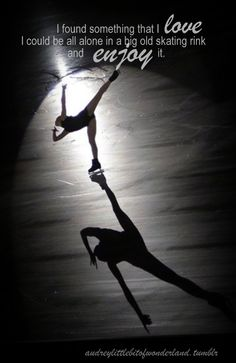 love to figure skate <3  Hahaha, i actually to be alone! thats when the BEST practice happens! :)