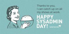 Sysadmin Day, Ecards, No Response, Thankful, Humor, Memes, Happy, E Cards, Humour