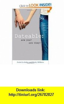 Dateable Are You? Are They? (9780800759117) Justin Lookadoo, Hayley DiMarco , ISBN-10: 0800759117  , ISBN-13: 978-0800759117 ,  , tutorials , pdf , ebook , torrent , downloads , rapidshare , filesonic , hotfile , megaupload , fileserve