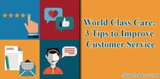 World Class Care: 3 Tips to Improve Customer Service
