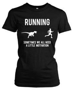 Women's Running Motivation Raptor Funny Dino T-Shirt to Motivate Runners S Crazy Dog Tshirts,http://www.amazon.com/dp/B00B1GBU10/ref=cm_sw_r_pi_dp_6rNfsb1S1W1ERMRJ