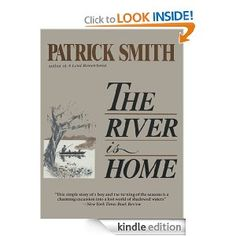 Amazon.com: The River is Home eBook: Patrick D. Smith: The River Is Home revolves around a Mississippi family's struggle to cope with changes in their rural environment. Poor in material possessions, Skeeter's kinfolk are rich in their appreciation of their beautiful natural surroundings. The river on which they live figures strongly in their lives as the source of life, change, and death. Though their life is a simple one, it's filled with friendship, loyalty, love, and compassion.