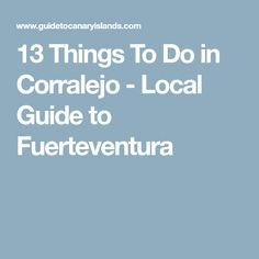 13 Things To Do in Corralejo - Local Guide to Fuerteventura