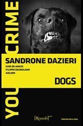 """""""Dogs"""" è uno degli #eBook della collana """"You Crime"""": il giallo che offusca il noir. Scopritelo sul nostro Net-eBook!"""