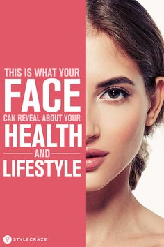This Is What Your Face Can Reveal About Your Health And Lifestyle