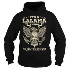 Its a LALAMA Thing You Wouldnt Understand Last Name T-Shirt