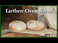 Baking Bread in the Earthen Oven Part 2 - 18th Century Cooking Series - YouTube