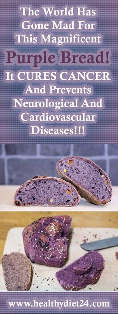 The World Has Gone Mad For This Magnificent Purple Bread! It CURES CANCER And Prevents Neurological And Cardiovascular Diseases!!!