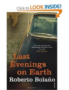 Last Evenings On Earth: Amazon.co.uk: Roberto Bolano, Chris Andrews: Books
