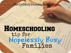 The Unlikely Homeschool: Homeschooling tip for Hopelessly Busy Families