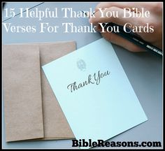 Click The Image To Read 15 Helpful Bible Verses For Thank You Cards. These Scriptures are for showing gratitude and thankfulness to others. #bibleverses #thankyou