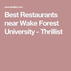 Best Restaurants near Wake Forest University - Thrillist