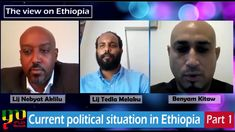 Part 1 - The View on Ethiopia - (New Show) Current political situation i... New Shows, Ethiopia, Politics, News, Youtube, Political Books, Youtubers