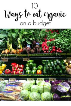 Enlivening Health: 10 Ways to Shop Organic on a Slim Budget + Clean 15 and Dirty Dozen