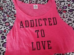 Addicted To Love<3