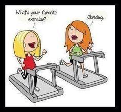 My kind of exercise!