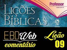 Comentário sobre a lição 09: A Nova Vida em Cristo, elaborado pelo Ev. José Roberto A. Barbosa.