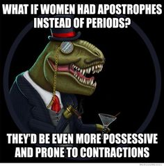 what if women had apostrophes instead of periods
