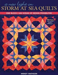 New Light On Storm At Sea Quilts One Block-An Ocean of Design Possibilities by Wendy Mathson and Publisher C&T Publishing. Save up to by choosing the eTextbook option for ISBN: The print version of this textbook is ISBN: Free Paper Piecing Patterns, Quilt Block Patterns, Pattern Blocks, Quilt Blocks, Square Patterns, Storm At Sea Quilt, Star Quilts, Scrappy Quilts, Book Quilt