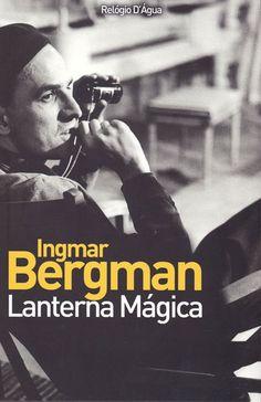 Lanterna Mágica , Ingmar Bergman.