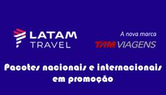 Latam Travel, ofertas de pacotes nacionais e internacionais #latam #pacotes #promoção #viagens
