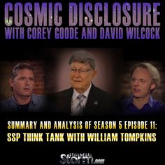 Cosmic Disclosure Season 5 - Episode 11: SSP Think Tank with William Tompkins - Summary and Analysis   Corey Goode and David Wilcock