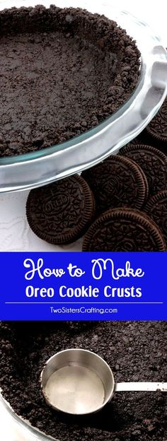 We show you How to Make Oreo Cookie Crusts that are super easy to make, can be bake or no-bake and taste better than anything you can buy at the store. Cookie Pie Crust Recipe, Pie Crust Recipes, Pie Crusts, Oreo Dessert, Dessert Recipes, Freezer Desserts, Appetizer Dessert, Dessert Bars, Cake Recipes