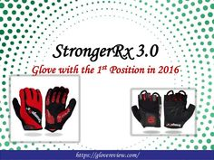 Which the most popular Glove of the year 2016. Know in the presentation #2016GloveRankings #Crossfitgloves #StrongerRx3.0Gloves