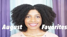 August Natural Hair Favorites I Type 4 Natural Hair | Chit Chat