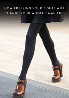 How Freezing Your Tights Will Change Your Whole Damn Life via @PureWow