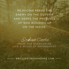 Rejoicing keeps the enemy on the outside and keeps the presence of GOD building up on the inside  -  Graham Cooke