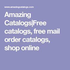 Amazing Catalogs|Free catalogs, free mail order catalogs, shop online