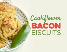Cauliflower Bacon Biscuits | Grain-Free, Dairy-Free