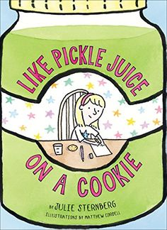 Like Pickle Juice on a Cookie - Kindle edition by Julie Sternberg, Matthew Cordell. Children Kindle eBooks @ AmazonSmile.