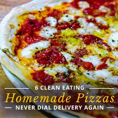 6 Clean Eating Homemade Pizzas - never dial delivery again!  #cleaneatingpizza #pizzarecipes #pizza