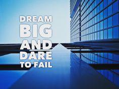 Dream big and dare t...