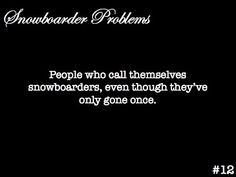 Snowboarder problems