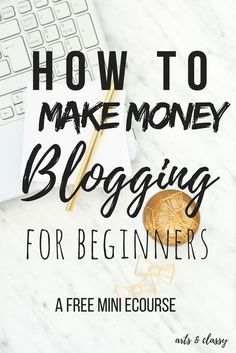 How to make money blogging for beginners | Want to earn some money for your blog? This FREE Mini e-course will give you some direction on how to!